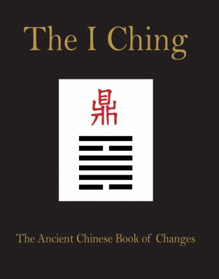 I Ching : The Anicent Chinese Book of Changes