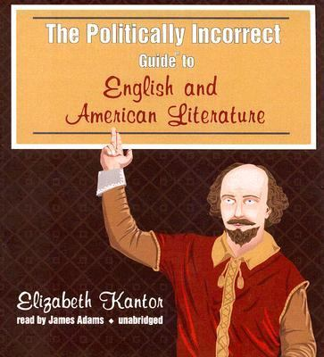 Politically Incorrect Guide to English and American Literature