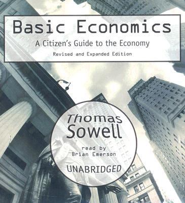Basic Economics A Citizen's Guide to the Ecomomy