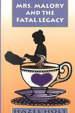 Mrs. Malory and the Fatal Legacy: A Shelia Malory Mystery