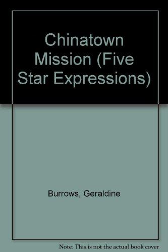 Chinatown Mission (Five Star Expressions)