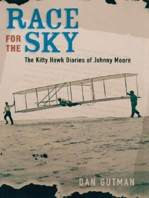Race for the Sky The Kitty Hawk Diaries of Johnny Moore