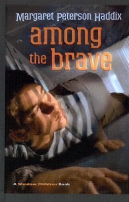 Among The Brave A Shadow Children Book