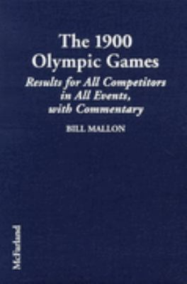 1900 Olympic Games Results for All Competitors in Al Events, With Commentary