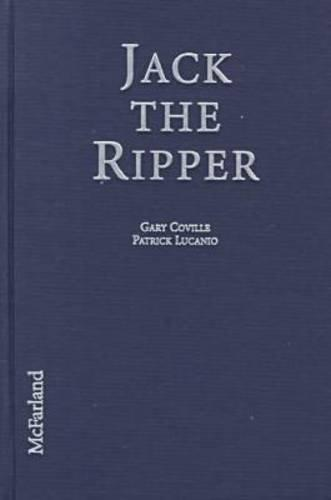 Jack the Ripper: His Life and Crimes in Popular Entertainment