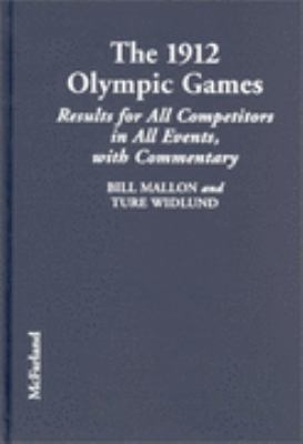 1912 Olympic Games Results for All Competitors in All Events With Commentary
