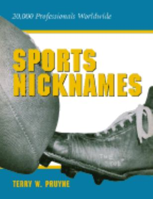 Sports Nicknames 20,000 Professionals Worldwide