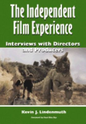 Independent Film Experience Interviews With Directors and Producers