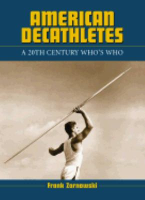 American Decathletes A 20th Century Who's Who