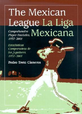 Mexican League/LA Liga Mexicana Comprehensive Player Statistics, 1937-2001/Estadsticas Comprensivas De Los Jugadores, 1937-2001