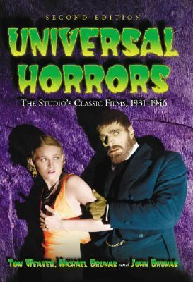 Universal Horrors The Studio's Classic Films, 1931-1946