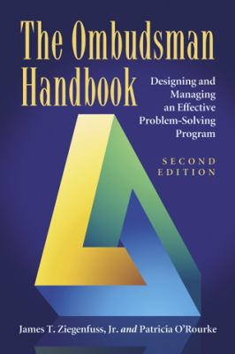 Ombudsman Handbook : Designing and Managing an Effective Problem-Solving Program