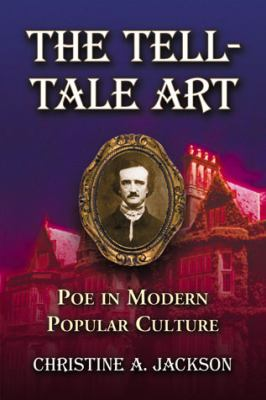 Tell-Tale Art : Poe in Modern Popular Culture