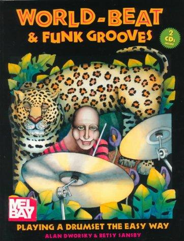 World-Beat & Funk Grooves: Playing a Drumset the Easy Way