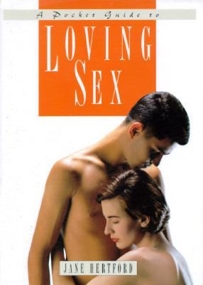 Loving Sex: A Pocket Guide - Jane Hertford - Hardcover