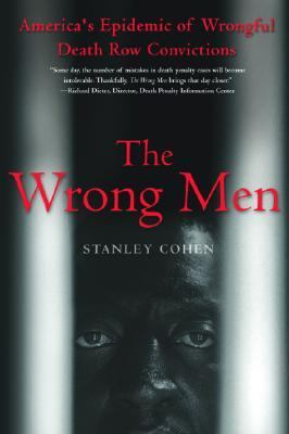 Wrong Men America's Epidemic of Wrongful Death-Row Convictions