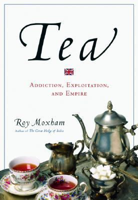 Tea Addiction, Exploitation and Empire