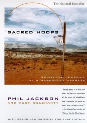 Sacred Hoops Spiritual Lessons of a Hardwood Warrior