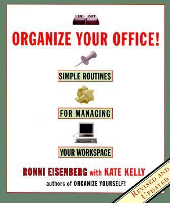 Organize Your Office! Simple Routines for Managing Your Workspace