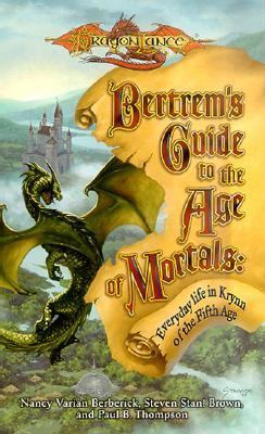 Bertram's Guide to the Age of Mortals Everyday Life in Krynn of the Fifth Age