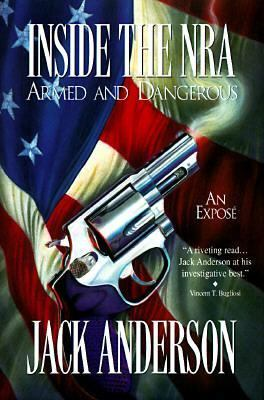 Inside the NRA: An Expose - Jack Anderson - Hardcover