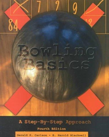 Bowling Basics: A Step by Step Approach