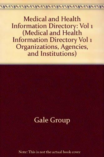Medical and Health Information Directory 1999: A Guide to Organizations, Agencies, Institutions, Programs, Publications, Services, and Other Resources ... 1 Organizations, Agencies, and Institutions)