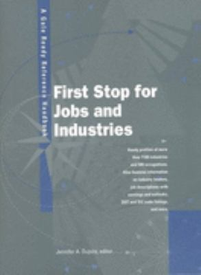 First Stop for Jobs and Industries A Gale Ready Reference Handbook
