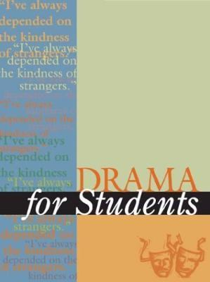 Drama for Students Presenting Analysis, Context, and Criticism on Common Studies Dramas