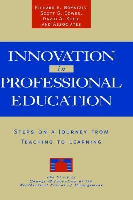 Innovation in Professional Education Steps on a Journey from Teaching to Learning  The Story of Change and Invention at the Weatherhead School of