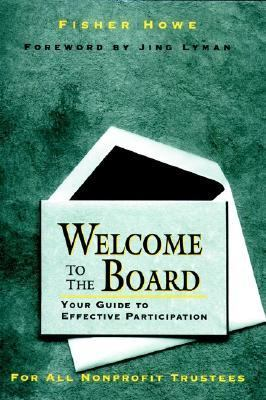 Welcome to the Board Your Guide to Effective Participation