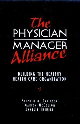 Physician-Manager Alliance: Building the Healthy Health Care Organization - Stephen M. Davidson - Hardcover - 1st ed