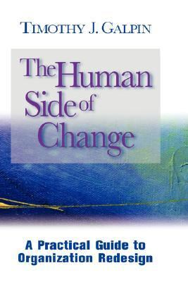 Human Side of Change A Practical Guide to Organization Redesign - Galpin, Timothy J. pdf epub