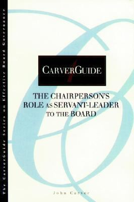 Chairpersons Role As Servant Leader to the Board