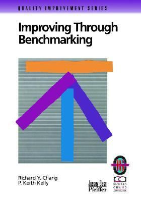 Improving Through Benchmarking A Practical Guide to Achieving Peak Process Performance