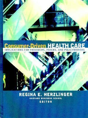 Consumer-Driven Health Care Implications for Providers, Players, and Policymakers