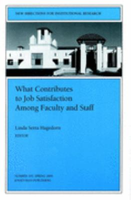 What Contributes to Job Satisfaction Among Faculty and Staff