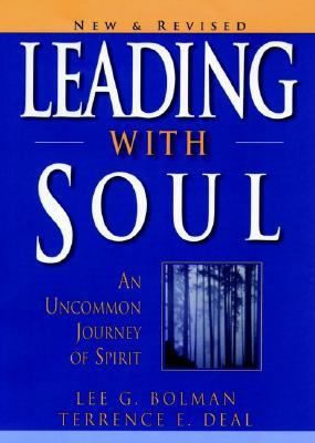 Leading With Soul An Uncommon Journey of Spirit