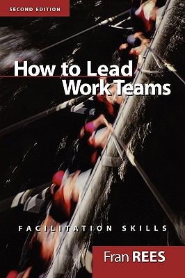 How to Lead Work Teams Facilitation Skills