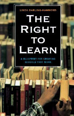 Right to Learn A Blueprint for for Creating Schools That Work