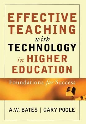 Effective Teaching With Technology in Higher Education Foundations for Success