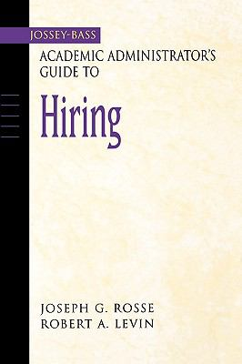 Jossey-Bass Academic Administrator's Guide to Hiring
