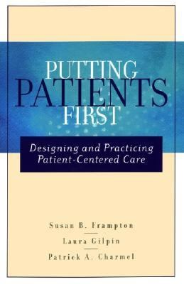 Putting Patients First Designing and Practicing Patient-Centered Care