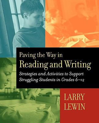 Paving the Way in Reading and Writing Strategies and Activities to Support Struggling Students in Grades 6-12