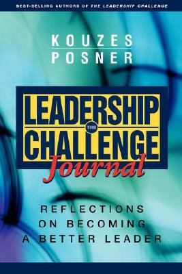 Leadership Challenge Journal Reflections on Becoming a Better Leader