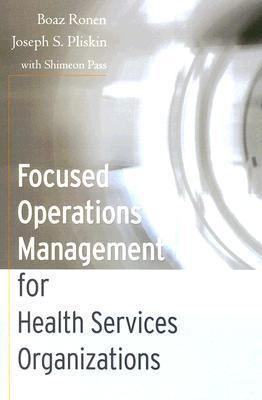 Focused Operations Management for Health Services Organizations