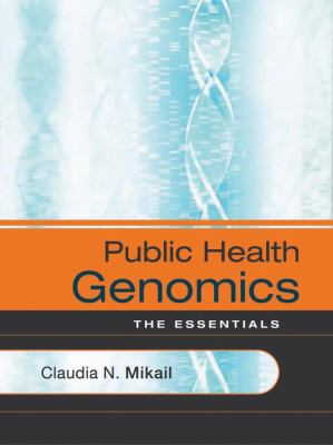 Public Health Genomics: The Essentials