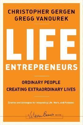 Life Entrepreneurs - Gergen, Christopher, Vanourek, Gregg pdf epub