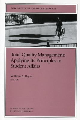 Total Quality Management Applying Its Principles to Student Affairs
