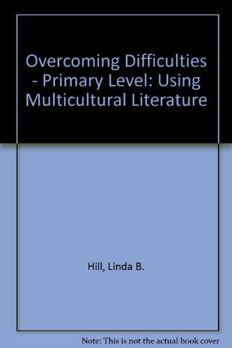 Overcoming Difficulties - Primary Level: Using Multicultural Literature